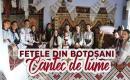 Fetele din Botoșani - Cântec de lume