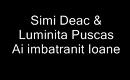 Simi Deac & Luminita Puscas - Ai imbatranit Ioane